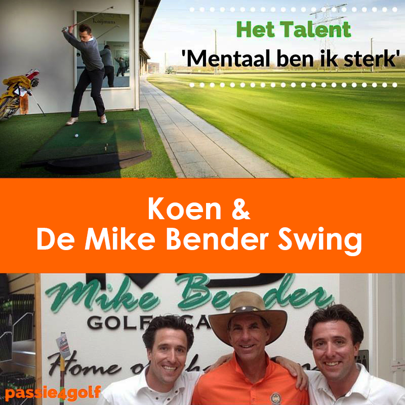 Passie4Golf - Het Talent Koen & de Mike Bender Swing